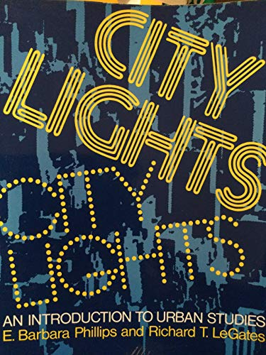 City Lights: An Introduction to Urban Studies: E. Barbara Phillips,