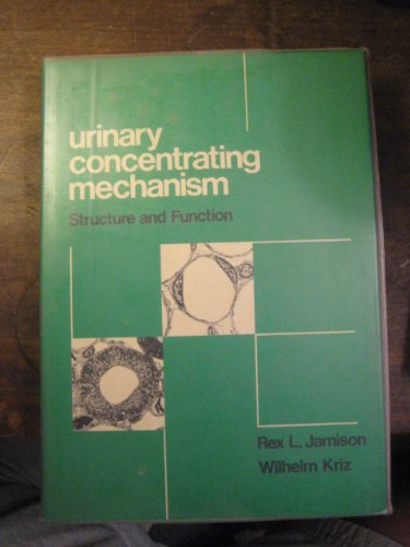 9780195028010: Urinary Concentrating Mechanism: Structure and Function