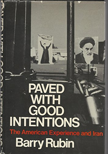 9780195028058: Paved with Good Intentions: The American Experience and Iran