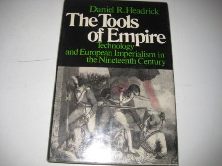 9780195028317: The Tools of Empire: Technology and European Imperialism in the Nineteenth Century