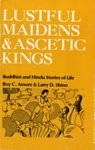 9780195028386: Lustful Maidens and Ascetic Kings: Buddhist and Hindu Stories of Life