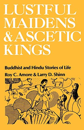 9780195028393: Lustful Maidens and Ascetic Kings: Buddhist and Hindu Stories of Life