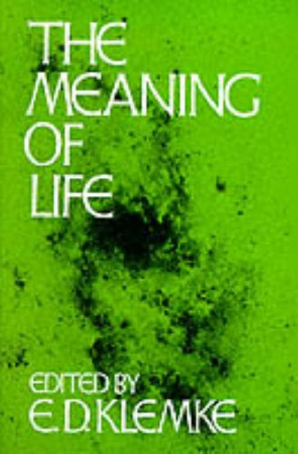 The Meaning of Life: Editor-E. D. Klemke