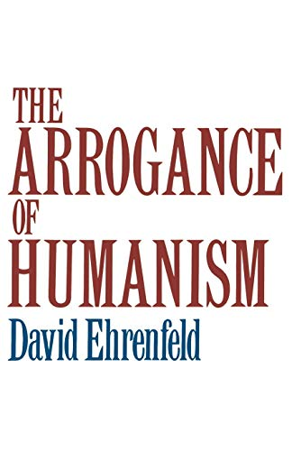 9780195028904: The Arrogance of Humanism (Galaxy Book)