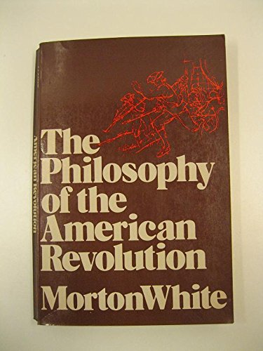 9780195028911: The Philosophy of the American Revolution (Galaxy Books)