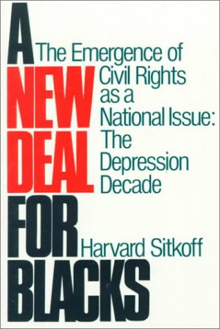 9780195028935: A New Deal for Blacks: The Emergence of Civil Rights As a National Issue: The Depression Decade