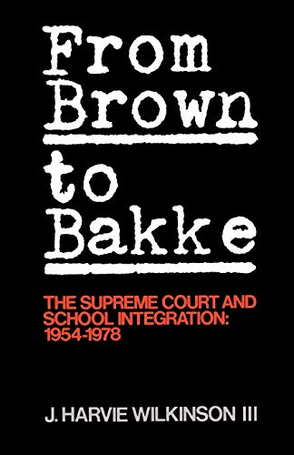 9780195028973: From Brown to Bakke: The Supreme Court and School Integration: 1954-1978