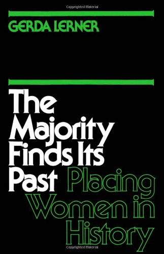 The Majority Finds Its Past: Placing Women in History (Galaxy Books) (0195028996) by Gerda Lerner