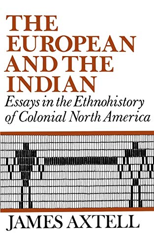 america colonial essay ethnohistory european in indian north The exploratory, trading, colonial, and eventually imperial voyages and expeditions of european powers to north america inevitably generated conflict both among europeans and with the indigenous inhabitants there were many ways and processes in which all the players found paths to mutual profit.