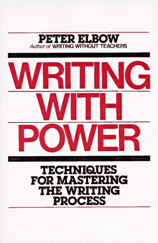 9780195029130: Writing With Power: Techniques for Mastering the Writing Process