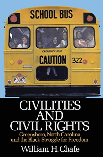 9780195029192: Civilities and Civil Rights : Greensboro, North Carolina, and the Black Struggle for Freedom