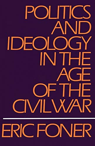 9780195029260: Politics and Ideology in the Age of the Civil War