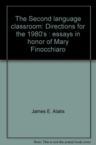 THE SECOND LANGUAGE CLASSROOM : Directions for: Alatis, James E.;