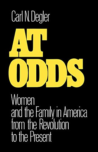 9780195029345: At Odds: Women and the Family in America from the Revolution to the Present (Galaxy Books)