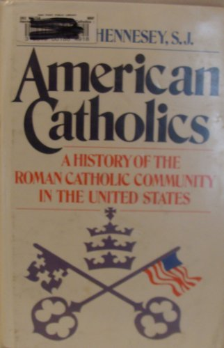 9780195029468: American Catholics: A History of the Roman Catholic Community in the United States
