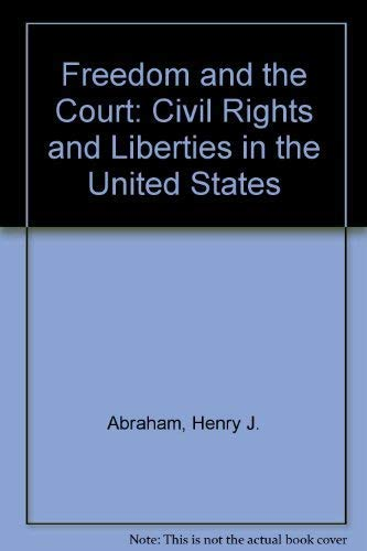 Freedom and the court : civil rights and liberties in the United States.: Abraham, H.J.