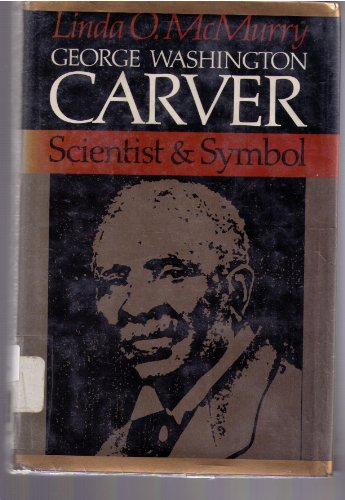 9780195029710: George Washington Carver: Scientist and Symbol