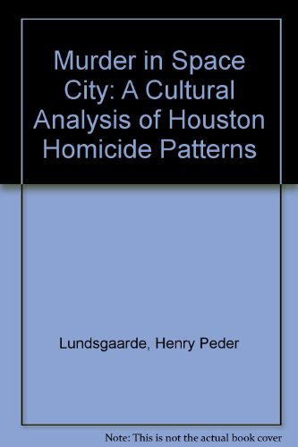 9780195029840: Murder in Space City: A Cultural Analysis of Houston Homicide Patterns