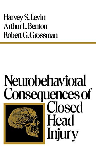 9780195030082: Neurobehavioral Consequences of Closed Head Injury