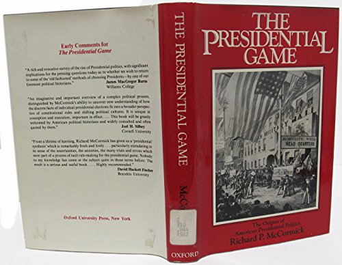 The Presidential Game: The Origins of American: McCormick, Richard P.