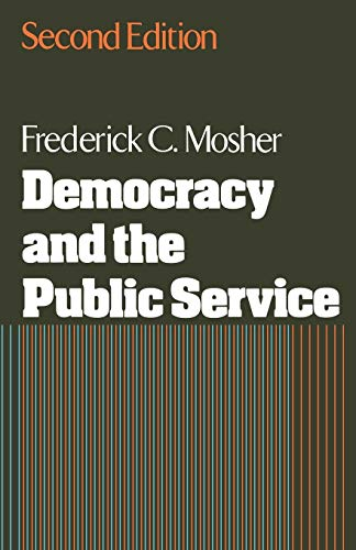 9780195030181: Democracy and the Public Service (Public Administration & Democracy)