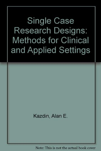 9780195030204: Single Case Research Designs: Methods for Clinical and Applied Settings