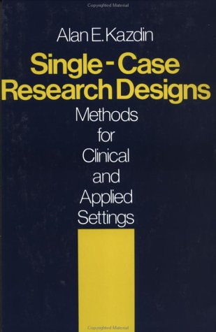 9780195030211: Single-Case Research Designs: Methods for Clinical and Applied Settings