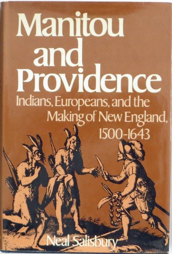 9780195030259: Manitou And Providence: Indians, Europeans, And the Making of New England, 1500-1643