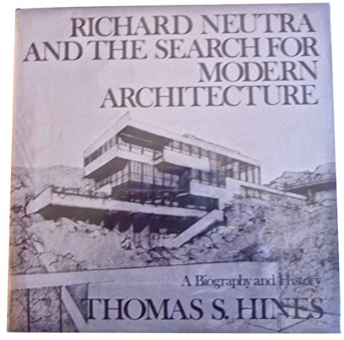 9780195030280: Richard Neutra and the Search for Modern Architecture: A Biography and History
