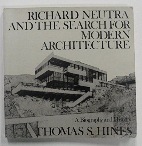 9780195030297: Richard Neutra and the Search for Modern Architecture: A Biography and History