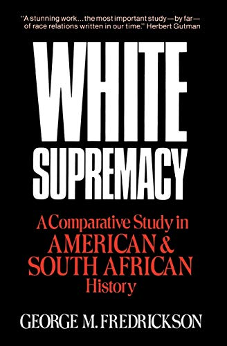 9780195030426: White Supremacy: A Comparative Study of American and South African History