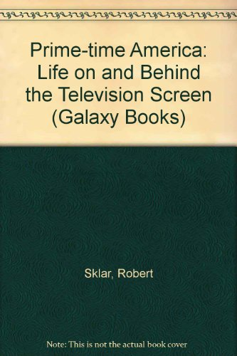 9780195030464: Prime-Time America: Life On and Behind the Television Screen (Galaxy Books)