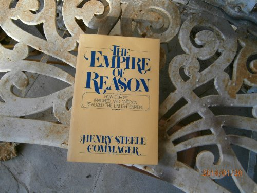 9780195030624: The Empire of Reason: How Europe Imagined and America Realized the Enlightenment