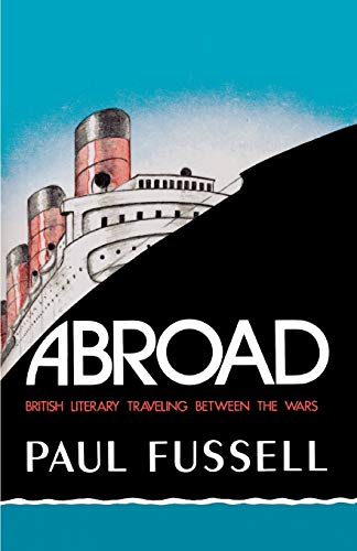 9780195030686: Abroad: British Literary Traveling between the Wars