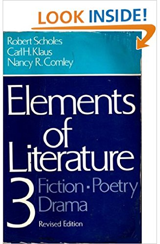 elements of literature robert scholes 4th edition Description - elements of literature by robert scholes providing the most thorough coverage available in one volume, this comprehensive, broadly based collection offers a wide variety of selections in four major genres, and also includes a section on film.