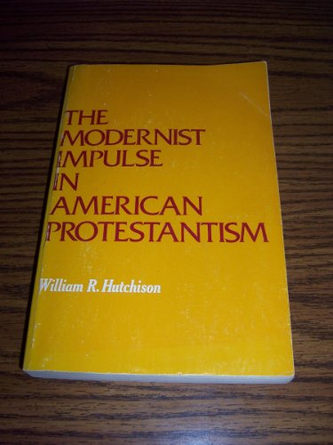 9780195030846: The Modernist Impulse in American Protestantism (Galaxy Books)
