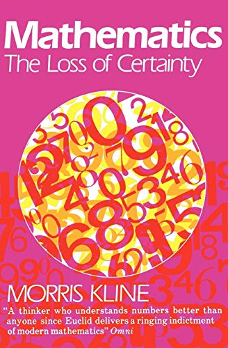 9780195030853: Mathematics: The Loss of Certainty (Oxford Paperbacks)