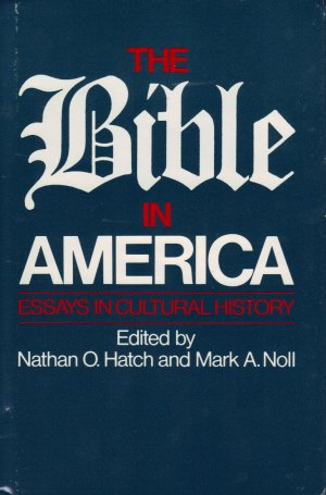 9780195030990: The Bible in America: Essays in Cultural History