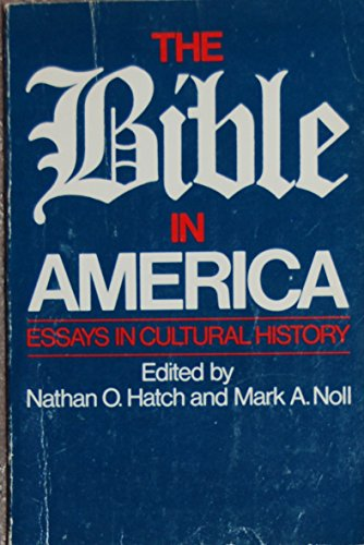 9780195031003: The Bible in America: Essays in Cultural History
