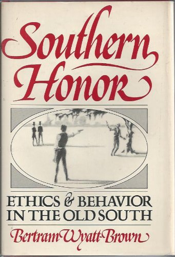 9780195031195: Southern Honor: Ethics and Behavior in the Old South