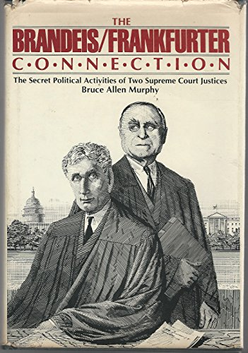 9780195031225: The Brandeis/Frankfurter Connection: The Secret Political Activities of Two Supreme Court Justices