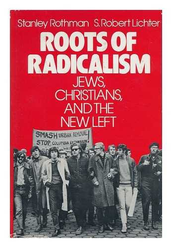 9780195031256: Roots of Radicalism: Jews, Christians and the New Left