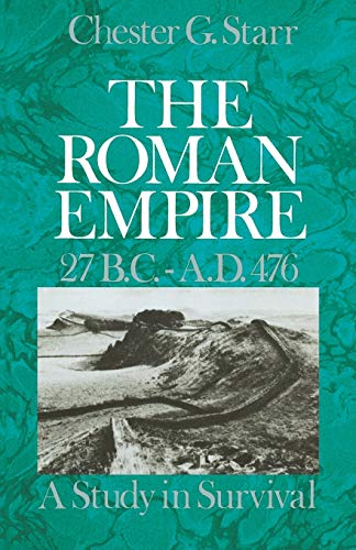 9780195031300: The Roman Empire, 27 B.C.-A.D. 476: A Study in Survival