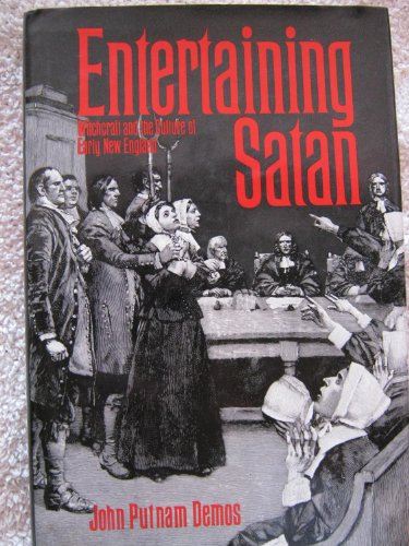 Entertaining Satan: Witchcraft and the Culture of Early New England: Demos, John Putnam