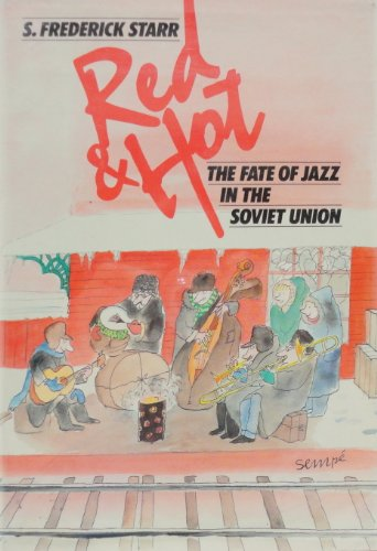9780195031638: Red and Hot: The Fate of Jazz in the Soviet Union, 1917-1980