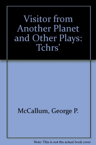 Visitor from Another Planet and Other Plays (0195031679) by George P. McCallum