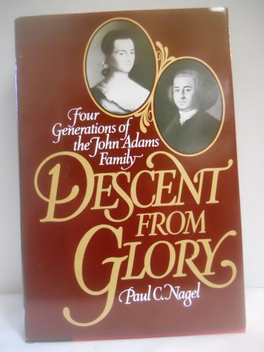 9780195031720: Descent from Glory: Four Generations of the John Adams Family