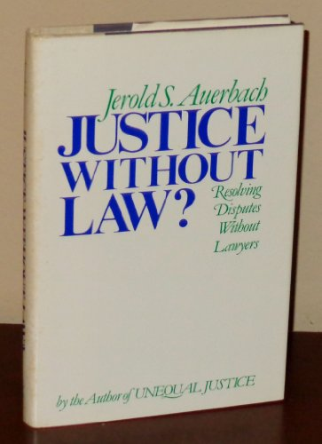 9780195031751: Justice Without Law?