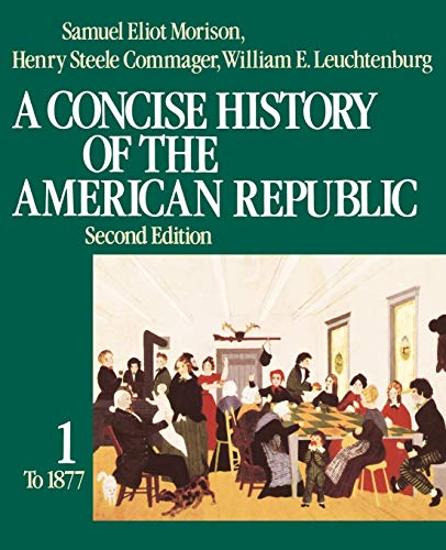 9780195031812: A Concise History of the American Republic: Volume 1