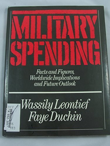 MILITARY SPENDING: Facts and Figures, Worldwide Implications and Future Outlook